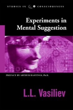 Experiments in Mental Suggestion by L.L. Vasiliev