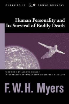 Human Personality and Its Survival of Bodily Death by F.W.H. Myers