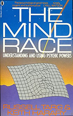The Mind Race: Understanding and Using Psychic Abilities by Russell Targ and Keith Harary